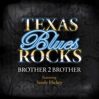 Brother 2 Brother | Texas Blues Rocks (feat
