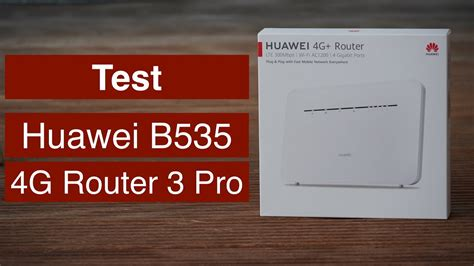 Test: Huawei B535 (4G Router 3 Pro) - YouTube